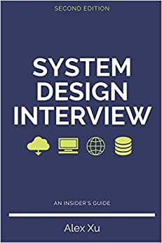 System Design Interview – An insider's guide, Second Edition Xu, Alex 9798664653403