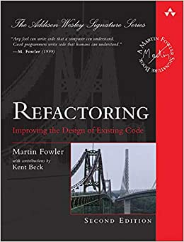 Refactoring Improving the Design of Existing Code (2nd Edition) (Addison-Wesley Signature Series (Fowler)) Fowler, Martin 9780134757599