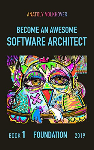 Become an Awesome Software Architect  1 Foundation 2019  Volkhover, Anatoly Kindle Store