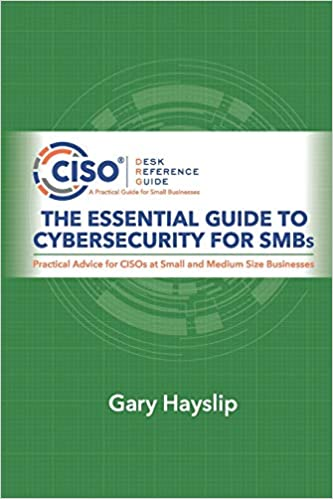 The Essential Guide to Cybersecurity for SMBs Hayslip, Gary 9780997744163