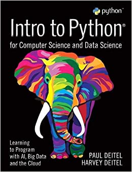 Intro to Python for Computer Science and Data Science Learning to Program with AI, Big Data and The Cloud (9780135404676) Deitel, Paul, Deitel, Harvey