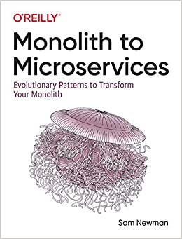 Monolith to Microservices Evolutionary Patterns to Transform Your Monolith Newman, Sam 9781492047841