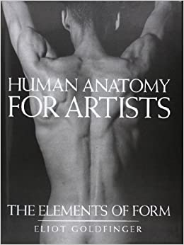 Human Anatomy for Artists The Elements of Form (9780195052060) Goldfinger, Eliot