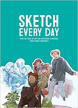 Sketch Every Day 100+ simple drawing exercises from Simone GrĂ¼newald GrĂ¼newald, Simone, Publishing, 3dtotal 9781909414907