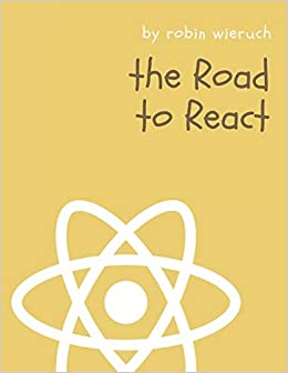 The Road to React Your journey to master plain yet pragmatic React.js Wieruch, Robin 9781720043997