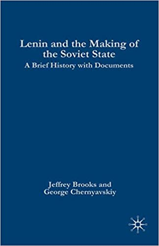 Lenin and the Making of the Soviet State A Brief History with Documents (The Bedford Series in History and Culture) - Kindle edition by NA, NA. Politics & Social Sciences Kindle  @ .