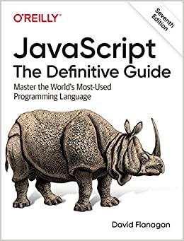 JavaScript The Definitive Guide Master the World's Most-Used Programming Language Flanagan, David 9781491952023
