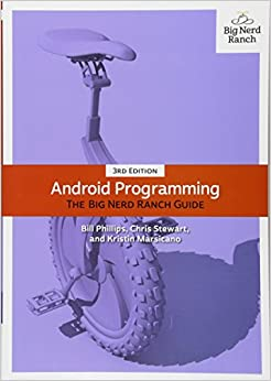 Android Programming The Big Nerd Ranch Guide (Big Nerd Ranch Guides) Phillips, Bill, Stewart, Chris, Marsicano, Kristin 9780134706054