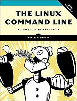 The Linux Command Line, 2nd Edition A Complete Introduction  Shotts, William Kindle Store