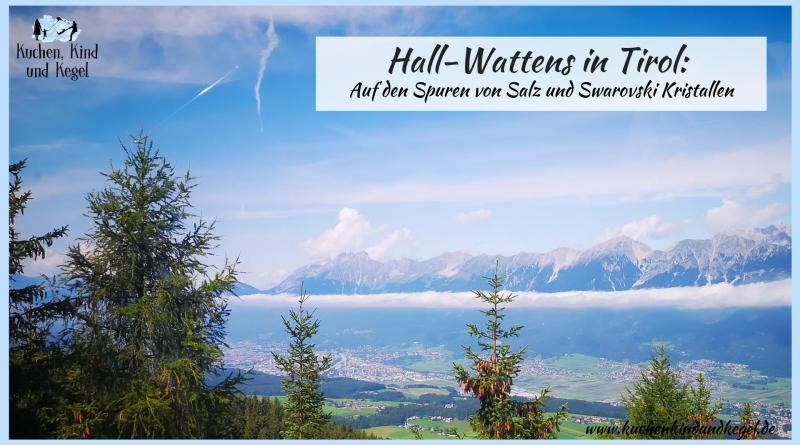 Hall-Wattens in Tirol: auf den Spuren von Salz und Swarovski Kristallen