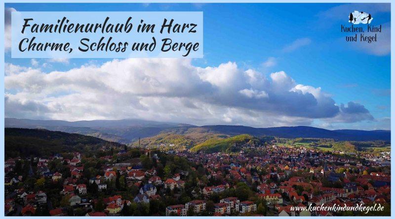Familienurlaub im Harz - Charm, Schloss und Berge, HarzCard, Harz, Urlaub mit Kindern, Reisen mit Kindern, Urlaub im Harz, Spartipps für den Familienurlaub, Sparen im Urlaub, Sparsam verreisen