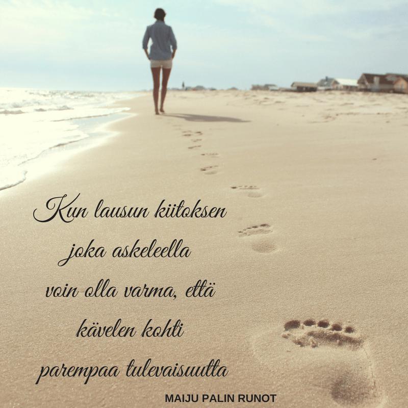 Kun lausun kiitoksen joka askeleella, voin olla varma että kävelen kohti parempaa tulevaisuutta