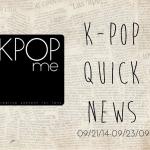 K-Pop Quick News 09/21/14-09/23/14