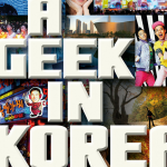 'A Geek in Korea' Provides A Glossy Overlook Of Modern South Korea [Review]