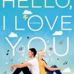 'Hello, I Love You' Is (Probably) The First Novel About Romancing A K-Pop Star [INTERVIEW+GIVEAWAY]