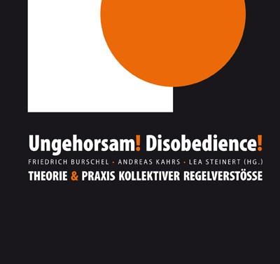 Ungehorsam! Disobedience!