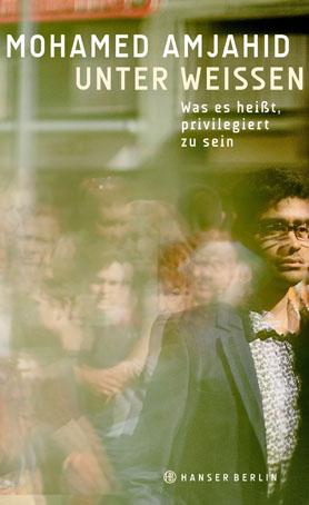 Mohamed Amjahid: Unter Weissen
