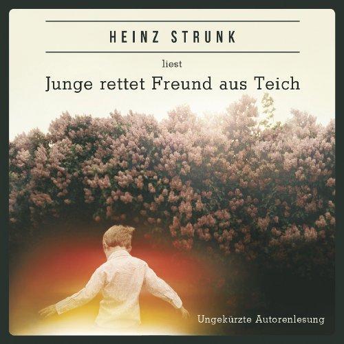 heinz-strunk-junge-rettet-freund-aus-teich-hoerbuch