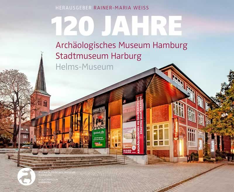 Jubiläumspublikation: Vom Helms-Museum zum Stadtmuseum Harburg und Archäologischen Museum Hamburg