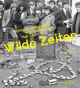 Wilde Zeiten | Hamburg-Fotos von Günter Zint 1965–1989