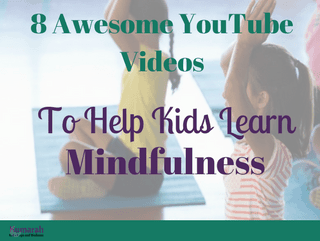 8 Amazing Videos to Teach and Practice Mindfulness with Kids
