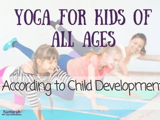 How to Effectively Teach Kid's Yoga Based on Child Development