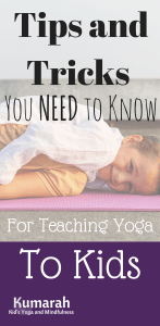 top tips and tricks for teaching kids yoga, how to teach yoga for kids, teaching yoga to children, kids yoga pose