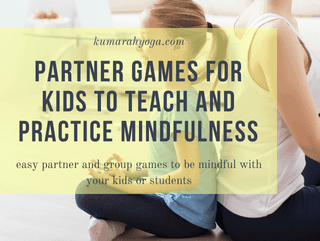 Enticing Partner Games that Teach Mindfulness for Kids