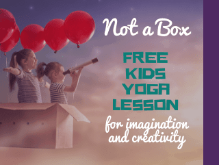 Kid's Yoga Story Lesson Plan based on the book Not a Box
