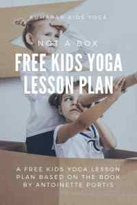 kids yoga lesson plan, not a box story, lesson for yoga with kids, kids yoga poses, creative yoga ideas