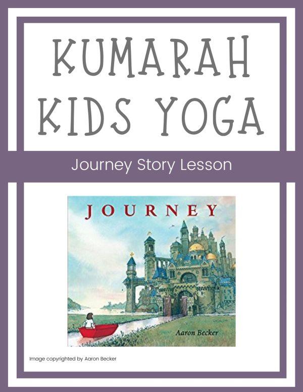 Journey kids yoga lesson plan, full scripted lesson plan for kids yoga classes, storytelling yoga for kids