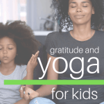 gratitude, gratitude activities for kids, gratitude and yoga for kids