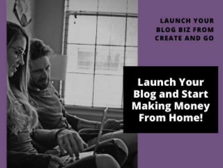how to create and launch a blog with create and go, how to start a profitable blog, can you make money blogging?