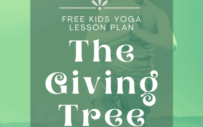 The Giving Tree by Shel Silverstein: A Free Lesson Plan for Teaching Kids Yoga
