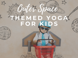 Outer Space Themed Yoga For Kids with Poses (and Video!)