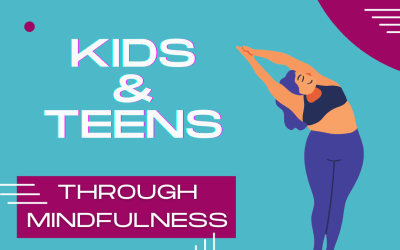 Using Mindfulness to Empower Kids and Teens