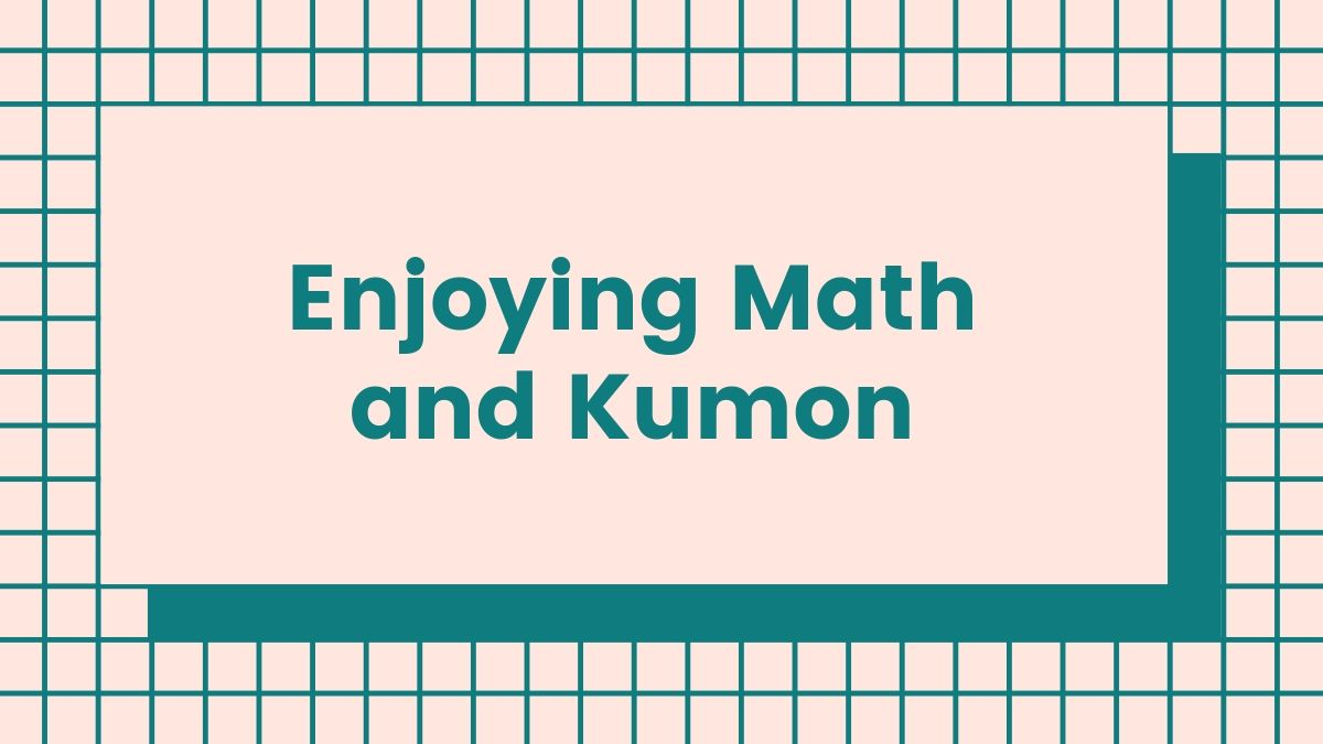 Enjoying Math and Kumon