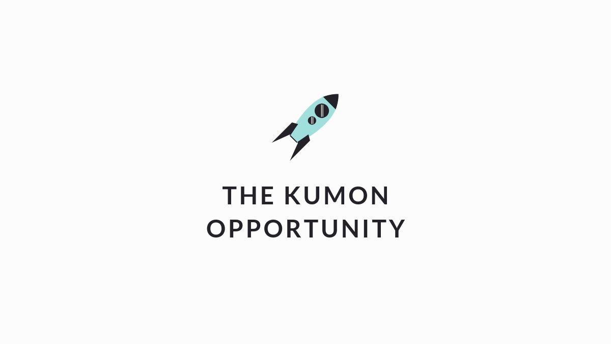 The Kumon Opportunity