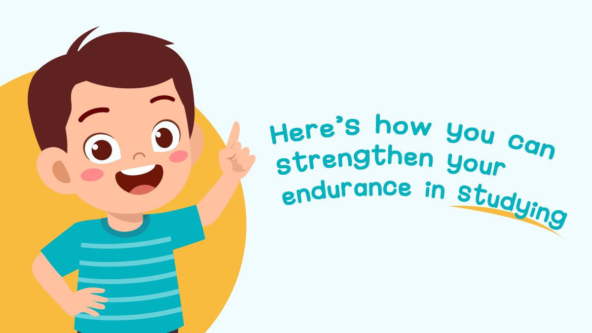 Here's how you can strengthen your endurance in studying-01