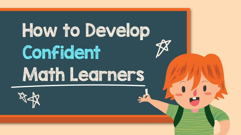 How to Develop Confident Math Learners-01