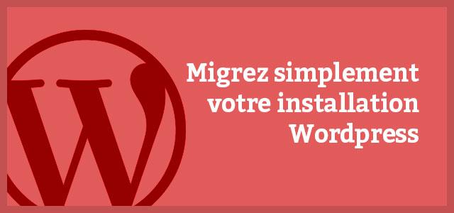 migrer-votre-installation-wordpress