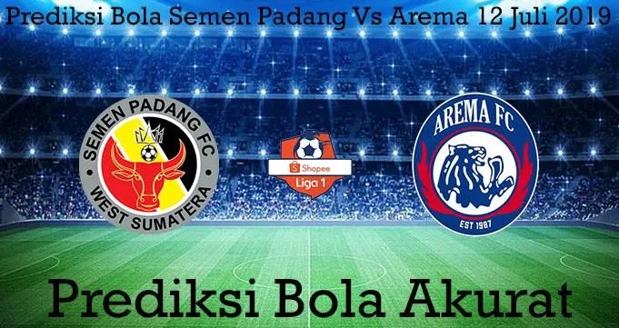Prediksi Bola Semen Padang Vs Arema 12 Juli 2019