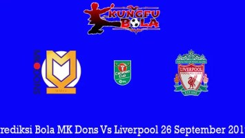 Prediksi Bola MK Dons Vs Liverpool 26 September 2019