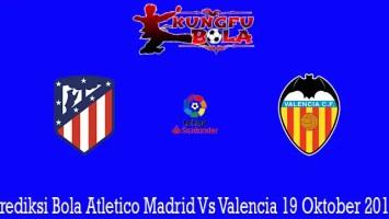 Prediksi Bola Atletico Madrid Vs Valencia 19 Oktober 2019