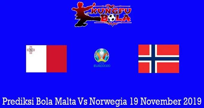 Prediksi Bola Malta Vs Norwegia 19 November 2019