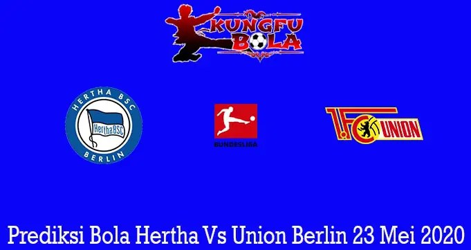 Prediksi Bola Hertha Vs Union Berlin 23 Mei 2020