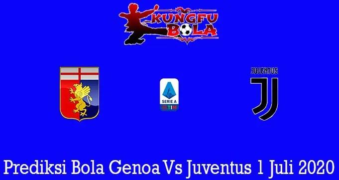 Prediksi Bola Genoa Vs Juventus 1 Juli 2020