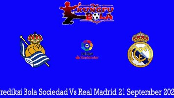 Prediksi Bola Sociedad Vs Real Madrid 21 September 2020