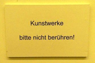 """RUHR-GALLERY-MUELHEIM-GERMANY """"Kunstwerke bitte nicht beruehren"""" DON'T TOUCH ART"""