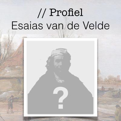 Profiel van de Gouden Eeuw - Esaias van de Velde